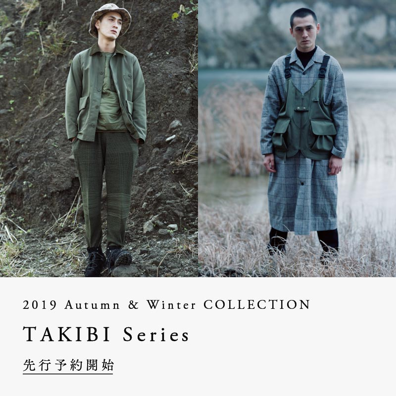 2019FW TAKIBI series